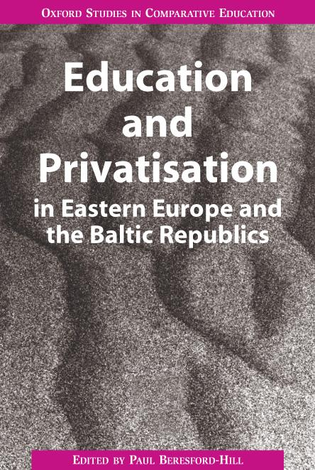Education and Privatisation in Eastern Europe and the Baltic Republics