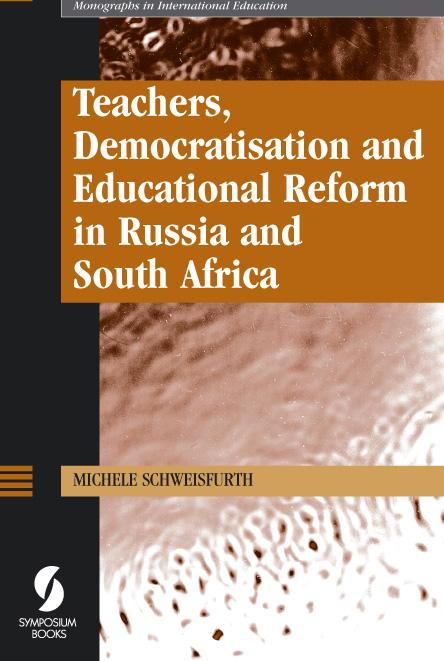 Teachers, Democratisation and Educational Reform in Russia and South Africa