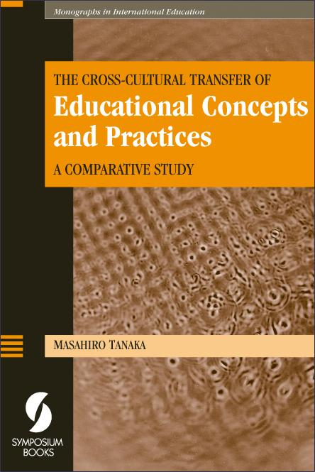 The Cross-cultural Transfer of Educational Concepts and Practices
