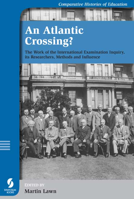 An Atlantic Crossing? The Work of the International Examination Inquiry, its Researchers, Methods and Influence