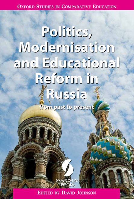 Politics, Modernisation and Educational Reform in Russia